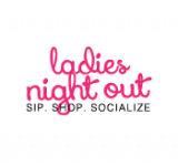 Ladies Night Out - Sip, Shop, Socialize